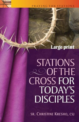 Stations of the Cross with Today's Disciples Large Print