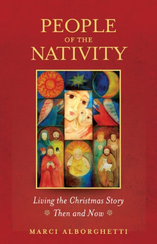 People of the Nativity: Living the Christmas Story Then and Now