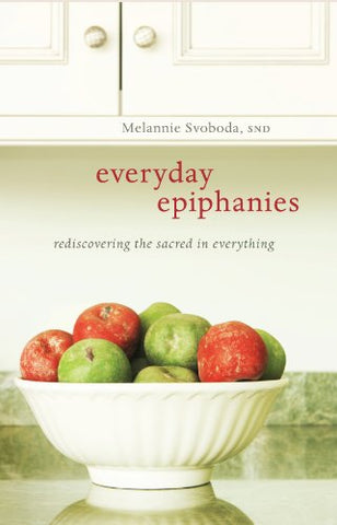 Everyday Epiphanies: Rediscovering the Sacred in Everything