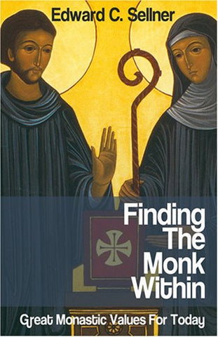 Finding the Monk Within: Great Monastic Values for Today
