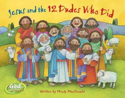 Jesus And The 12 Dudes Who Did (GodCounts Series) Jesus And The 12 Dudes Who Did