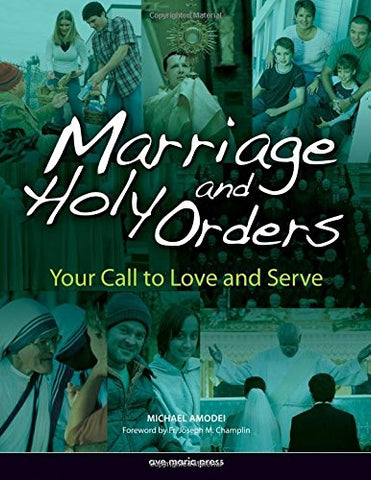 Marriage And Holy Orders: Your Call to Love And Serve
