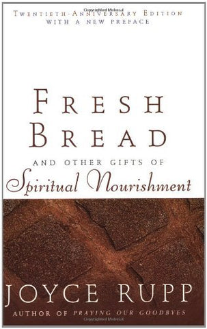Fresh Bread: And Other Gifts of Spiritual Nourishment