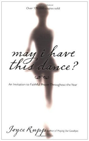 May I Have This Dance?: An Invitation to Faithful Prayer Throughout the Year