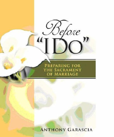"Before ""I Do"": Preparing for the Sacrament of Marriage"