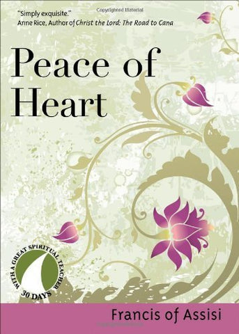 Peace of Heart (30 Days with a Great Spiritual Teacher)