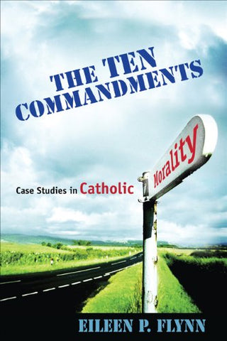 The Ten Commandments: Case Studies in Catholic Morality