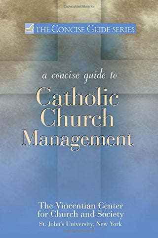 Concise Guide to Catholic Church Management (The Concise Guide Series) (Concise Guides (Ave Maria))