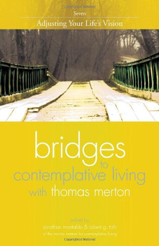 Adjusting Your Life's Vision (Bridges to Contemplative Living With Thomas Merton)