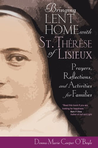 Bringing Lent Home with St. Thérèse of Lisieux: Prayers, Reflections, and Activities for Families