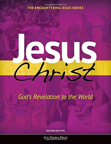 Jesus Christ: God's Revelation to the World (Encountering Jesus)