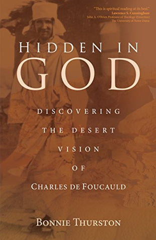 Hidden in God: Discovering the Desert Vision of Charles de Foucauld