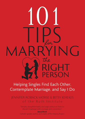 ZZ - 101 Tips for Marrying the Right Person: Helping Singles Find Each Other, Contemplate Marriage, and Say I Do // Bundle