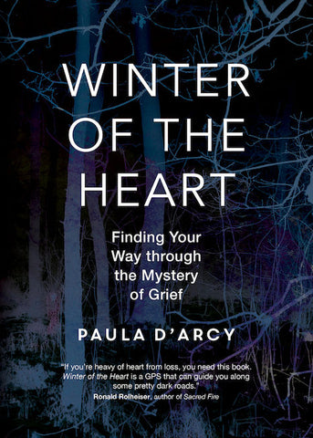 Winter of the Heart: Finding Your Way through the Mystery of Grief