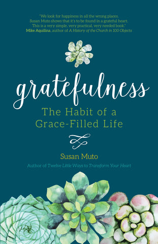 Gratefulness: The Habit of a Grace-Filled Life