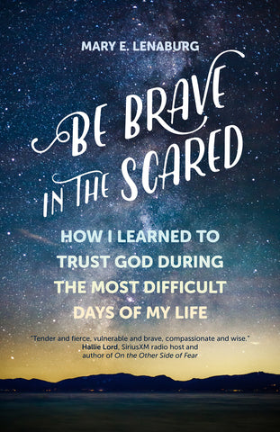 Be Brave In The Scared