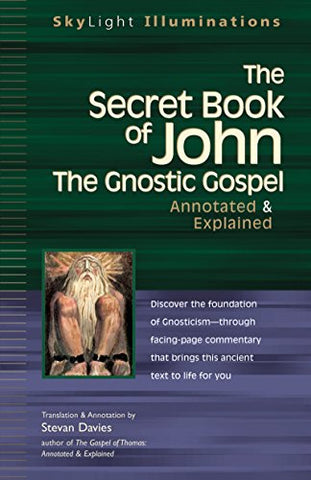 The Secret Book of John: The Gnostic Gospels_Annotated & Explained (SkyLight Illuminations)