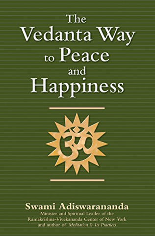 The Vedanta Way to Peace and Happiness