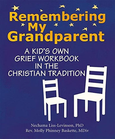 Remembering My Grandparent: A Kid's Own Grief Workbook in the Christian Tradition