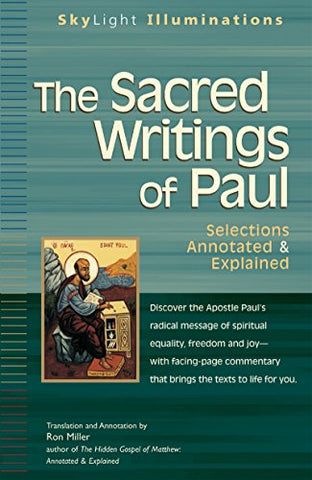The Sacred Writings of Paul: Selections Annotated & Explained (SkyLight Illuminations)