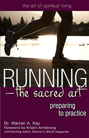 Running_The Sacred Art: Preparing to Practice (The Art of Spiritual Living)