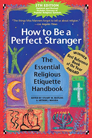 How to Be a Perfect Stranger  5/E: The Essential Religious Etiquette Handbook