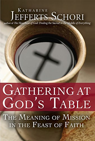 Gathering at God's Table: The Meaning of Mission in the Feast of the Faith