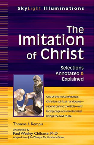 The Imitation of Christ: Selections Annotated & Explained (SkyLight Illuminations)