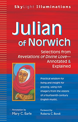 Julian of Norwich: Selections from Revelations of Divine Love_Annotated & Explained (SkyLight Illuminations)