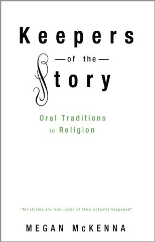 Keepers of the Story: Oral Traditions in Religion