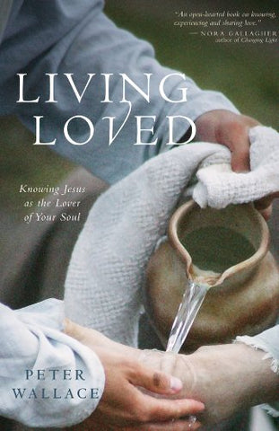 Living Loved: Knowing Jesus as the Lover of Your Soul