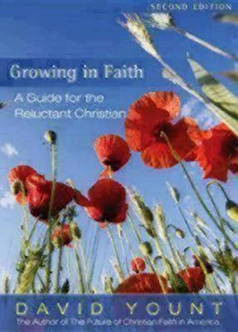 Growing in Faith: A Guide for the Reluctant Christian, 2nd Edition