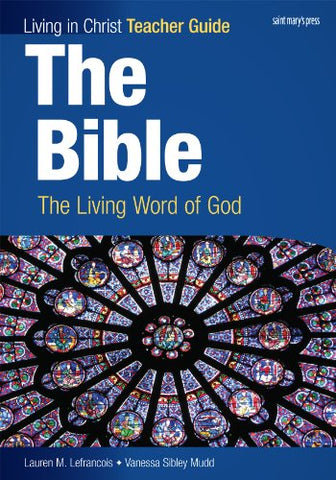 The Bible (Teacher Guide): The Living Word of God (Living in Christ)