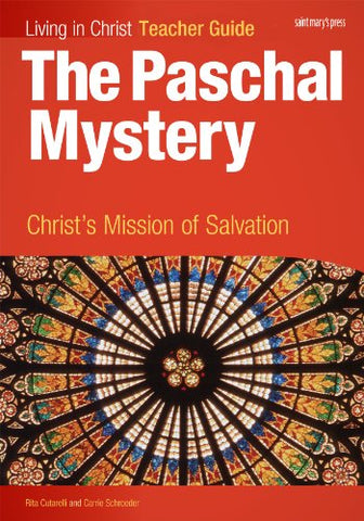 The Paschal Mystery: Christ's Mission of Salvation, Teacher's Guide