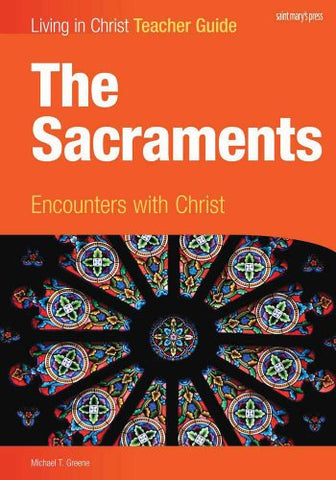 The Sacraments, Teacher Guide: Encounters with Christ