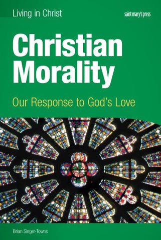 Christian Morality (student book): Our Response to God's Love
