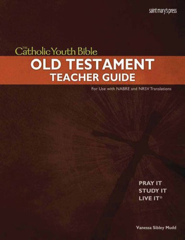 The Catholic Youth Bible Teacher Guide, OT: Old Testament