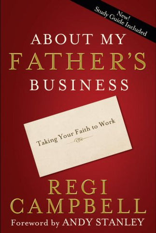 About My Father's Business: Taking Your Faith to Work