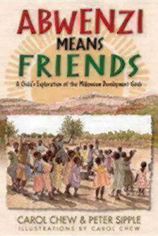 Abwenzi Means Friends (Leader Guide): A Child's Exploration of the Millennium Development Goals