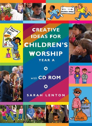Creative Ideas for Children's Worship Year A: Based on the Sunday Gospels Year A