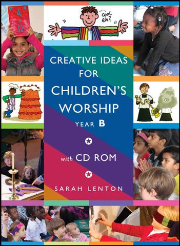 Creative Ideas for Children's Worship Year B: Based on the Sunday Gospels Year B