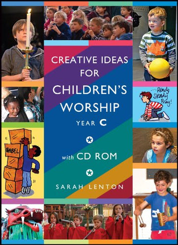 Creative Ideas for Children's Worship Year C: Based on the Sunday Gospels Year C
