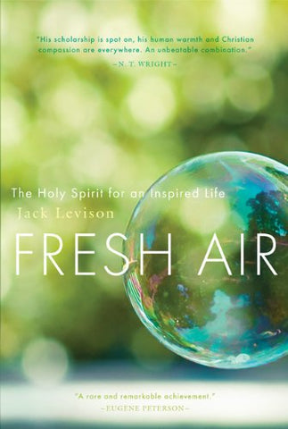 Fresh Air: The Holy Spirit for an Inspired Life
