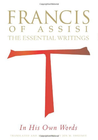 Francis of Assisi in His Own Words: The Essential Writings
