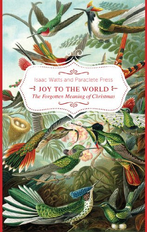 Joy to the World!: The Forgotten Meaning of Christmas