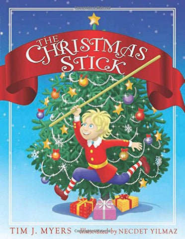 The Christmas Stick: A Children's Story
