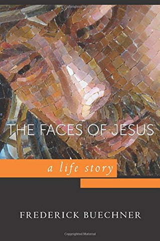 Faces of Jesus: A Life Story