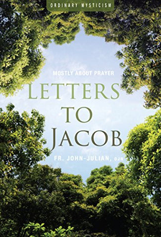 Letters to Jacob: Mostly About Prayer (Ordinary Mysticism)
