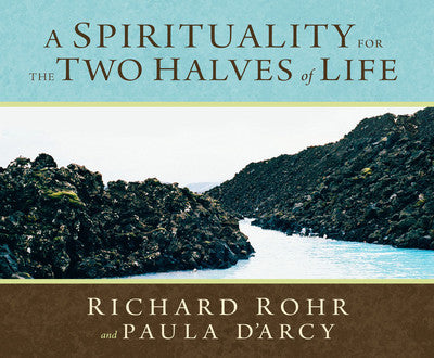 A Spirituality for the Two Halves of Life (audiobook)