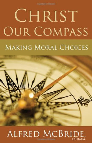 Christ Our Compass: Making Moral Choices